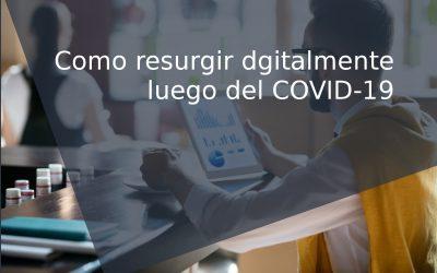 Cómo resurgir digitalmente luego del COVID-19, seis empresas innovadoras