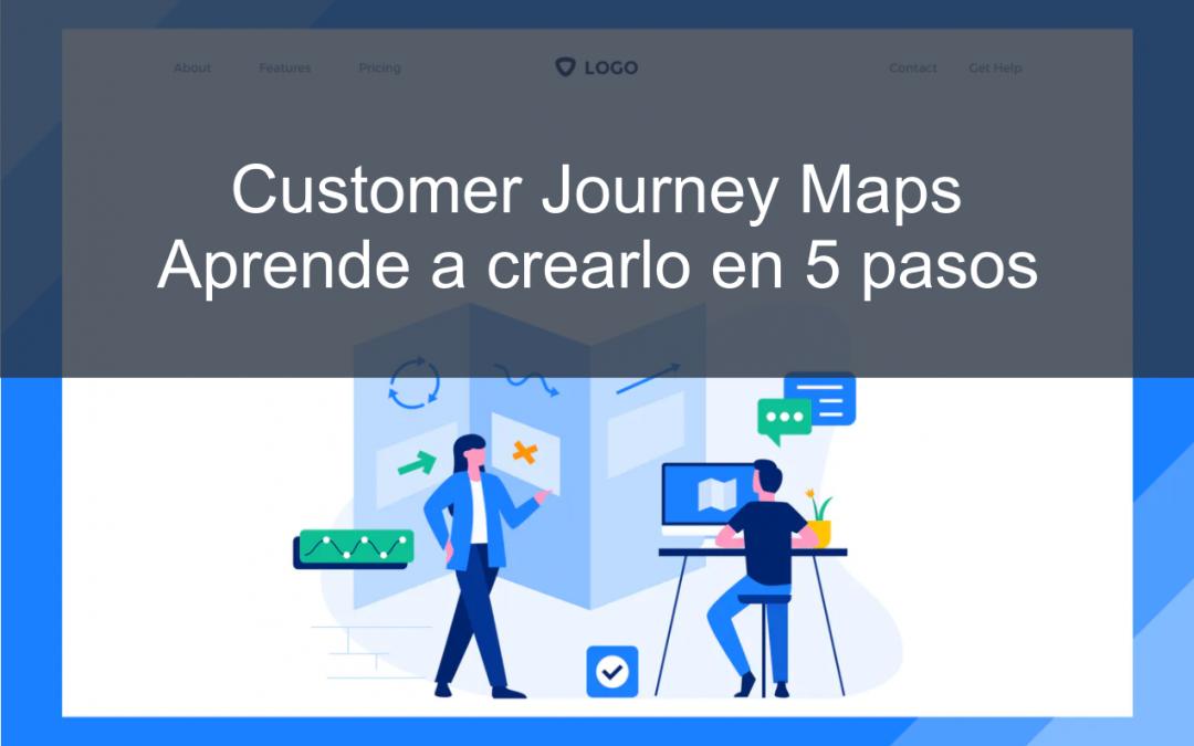 Customer Journey Map, aprende a crearlo en 5 pasos