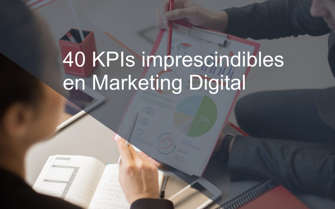 40 KPIs imprescindibles en Marketing Digital